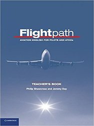 Flightpath Aviation English for Pilots and ATCOs - Teacher's Book