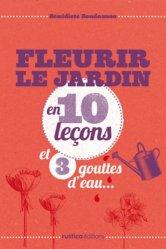Fleurir le jardin en 10 leçons et 3 gouttes d'eau