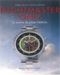 Flightmaster Only. La montre de pilote Omega