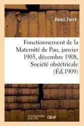 Fonctionnement de la Maternité de Pau du 1er janvier 1905 au 31 décembre 1908, Société obstétricale
