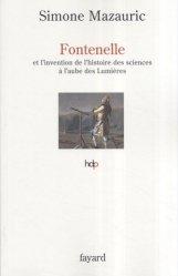 Fontenelle et l'invention de l'histoire des sciences à l'aube des Lumières
