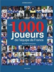 Football : les 1000 joueurs de l'équipe de France