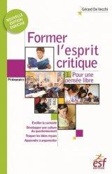 Former l'esprit critique - Aussi important qu'apprendre à lire, écrire et compter !