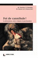 Foi de cannibale ! La dévoration, entre religion et psychanalyse