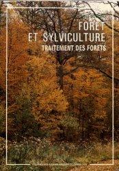 Forêt et sylviculture. T. 2. Traitement des forêts