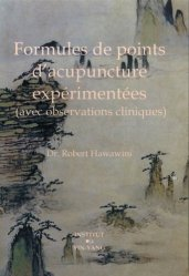 Formules de points d'acupuncture expérimentées avec observations cliniques