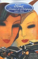 Ford en France et en Belgique. Cent ans d'histoire, 1903-2003