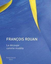 François Rouan. La découpe comme modèle