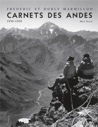 Frédéric et Dorly Marmillod, Carnets des Andes 1938-1958