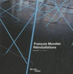 François Morellet, Réinstallations. L'exposition, Edition bilingue français-anglais