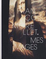 François Morellet. Mes images