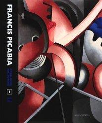 Francis Picabia. Catalogue raisonné Volume 1 (1898-1914), Edition bilingue français-anglais