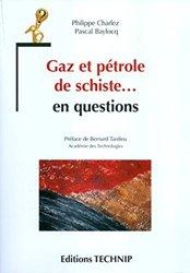 Gaz et pétrole de schiste... en questions