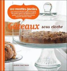 Gâteaux sous cloche. 100 recettes faciles