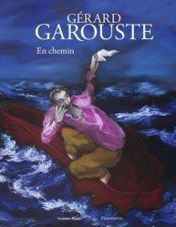 Gérard Garouste. En chemin