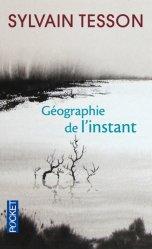 Géographie de l'instant. Edition revue et augmentée