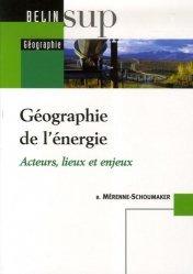 Géographie de l'énergie Acteurs, lieux et enjeux