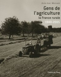Gens de l'agriculture La France rurale de 1940 à 2005