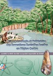 Géochronologie et Préhistoire des formations fluviatiles fossiles en Région Centre