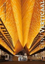 Gent Verticaal. Edition français-anglais-flamand