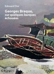 Georges Braque, sur quelques barques échouées