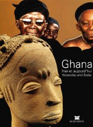 Ghana. Hier et aujourd'hui : Yesterday and Today