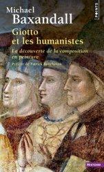 Giotto et les humanistes. La découverte de la composition en peinture 1340-1450
