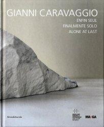 Gianni Caravaggio enfin seul. Edition français-anglais-italien