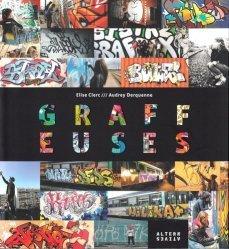 Graffeuses. Des années 90 à aujourd?hui, 40 filles du graffiti