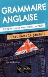 Grammaire anglaise. 80 fiches avec exercices corrigés