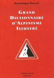 Grand dictionnaire d'alpinisme illustré. Alpinisme/langage courant