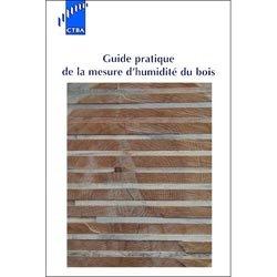Guide pratique de la mesure d'humidité du bois