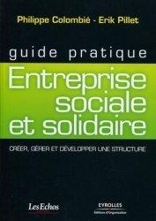 Guide pratique : Entreprise sociale et solidaire. Créer, gérer et développer une structure