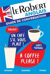 Guide de Conversation Anglais Le Robert