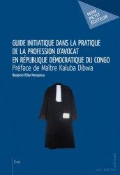 Guide initiatique dans la pratique de la profession d'avocat en République Démocratique du Congo
