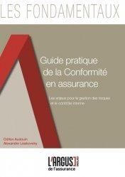 Guide pratique de la conformité en assurance. Les enjeux pour la gestion des risques et le contrôle interne