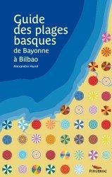 Guide des plages basques. De Bayonne à Bilbao
