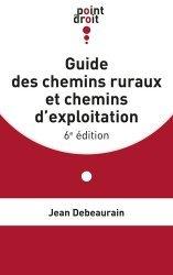 Guide des chemins ruraux et chemins d'exploitation. 6e édition