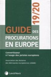 Guide des procurations en Europe. Convertisseur à l'usage des juristes européens, Edition 2018-2019