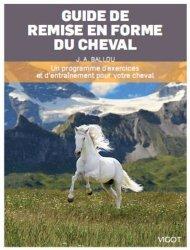 Guide de préparation physique du cheval. Un programme d'exercices et d'entraînement pour votre cheval