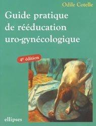 Guide pratique de rééducation uro-gynécologique