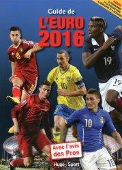 Guide de l'Euro 2016. Avec l'avis des pros