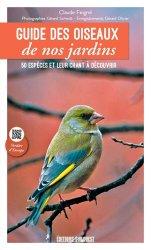 Guide des oiseaux de nos jardins. 50 espèces et leur chant à découvrir