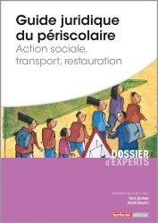 Guide juridique du périscolaire. Action sociale, transport, restauration