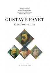 Gustave Fayet. L'oeil souverain