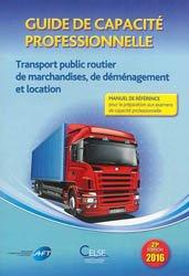 Guide de capacité professionnelle. Transport public routier de marchandises, de déménagement et location