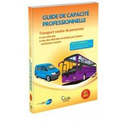 Guide de capacite professionnelle Transport routier de personnes - Tous véhicules - Avec des véhicules n'excédant pas 9 places conducteur compris 2017
