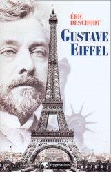 Gustave Eiffel. Un illustre inconnu