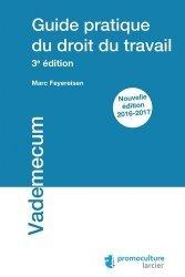 Guide pratique du droit du travail. Edition 2016