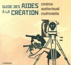 Guide des aides à la création cinématographique, audiovisuelle et multimédia